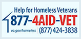 Help for Homeless Veterans: 877-4AID-VET