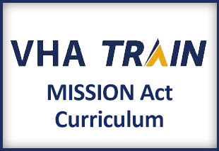 VHA Train - Mission Act Curriculum